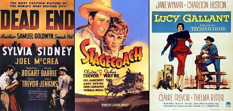 Claire Trevor in Dead End 1937 Stagecoach 1939 and Lucy Gallant 1955
