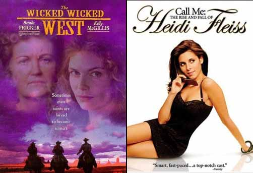 Brenda Fricker in The Wicked Wicked West 1997 and Call Me: The Rise and Fall of Heidi Fleiss 2004