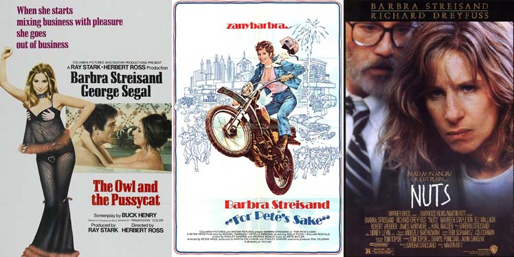 Barbra Striesand in in The Owl and the Pussycat 1970 and For Pete's Sake 1974 and Nuts 1987