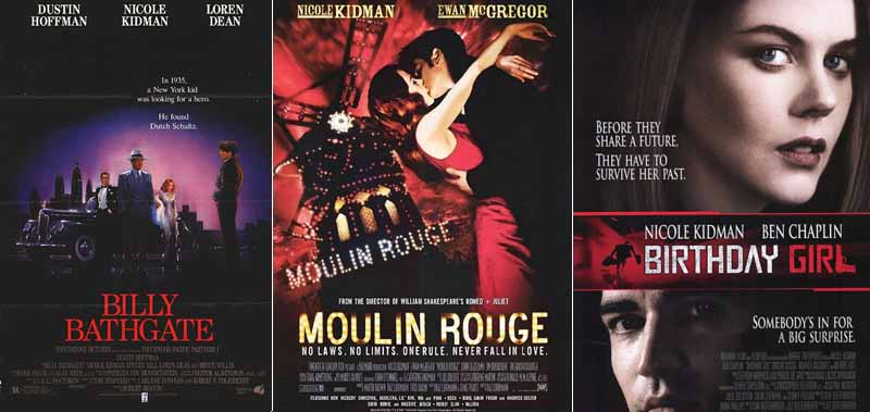 Nicole Kidman in Billy Bathgate 1991 Moulin Rouge! 2001 And Birthday Girl 2001