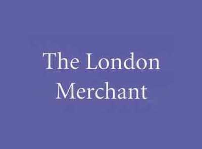 The London Merchant